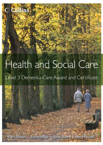 Health and Social Care Awards - Health and Social Care: Level 3 Dementia Care Award and Certificate...