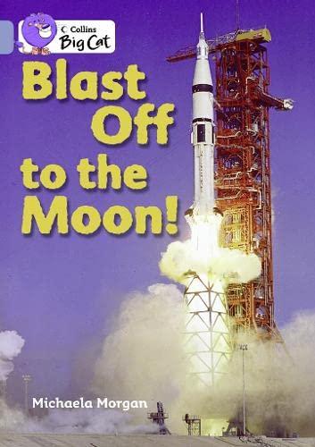 9780007470068: Collins Big Cat - Blast Off to the Moon! Workbook