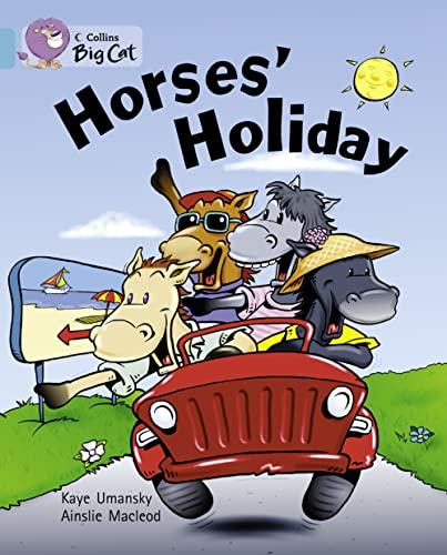 9780007470464: Horses' Holiday (Collins Big Cat)