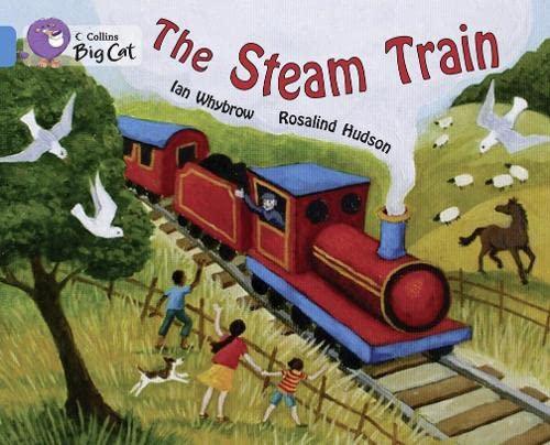 9780007472222: The Steam Train (Collins Big Cat)