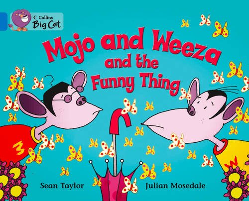 9780007472246: Collins Big Cat - Mojo and Weeza and the Funny Thing: Band 04/Blue