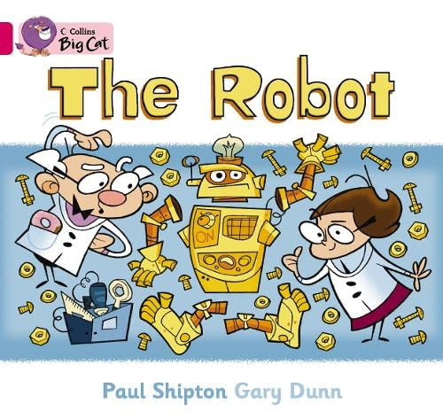 9780007472703: Collins Big Cat - The Robot: Band 01b/Pink B