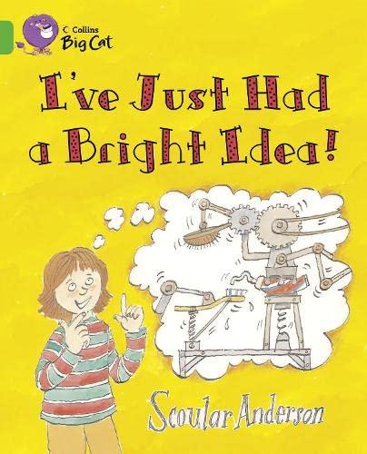 9780007473250: Collins Big Cat - I've Just Had a Bright Idea!: Band 5/ Green