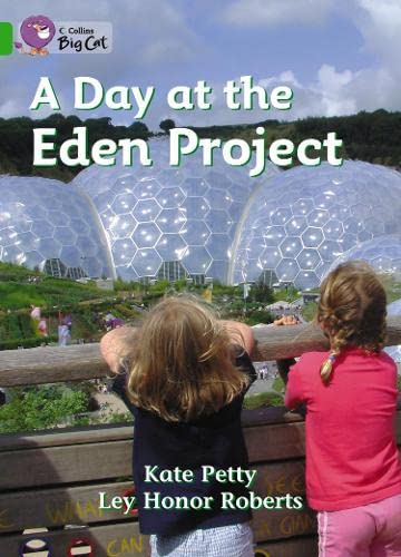 9780007473274: A Day at the Eden Project (Collins Big Cat)