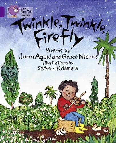 Twinkle, Twinkle, Firefly (Collins Big Cat) (000747475X) by Agard, John; Nichols, Grace