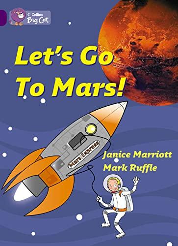 Let's Go to Mars (Collins Big Cat): Marriott, Janice