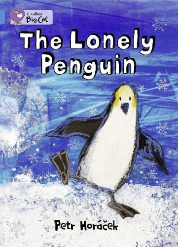 9780007475643: Collins Big Cat - The Lonely Penguin: Blue/ Band 4
