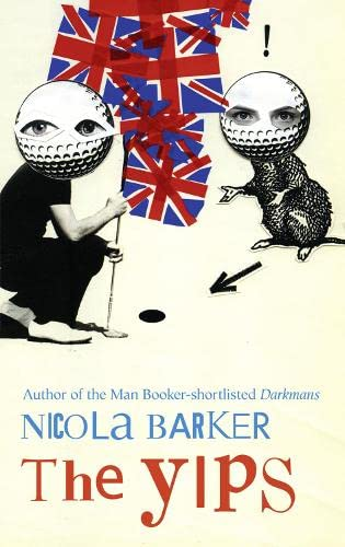 9780007476657: The Yips. by Nicola Barker