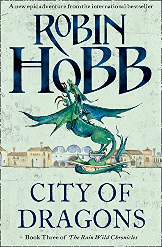 9780007477173: City of Dragons (The Rain Wild Chronicles, Book 3)