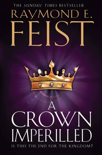 A Crown Imperilled: Feist, Raymond E.