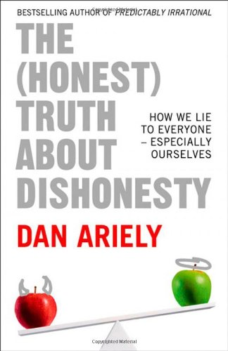 9780007477319: The (Honest) Truth about Dishonesty: How We Lie to Everyone, Especially Ourselves. by Dan Ariely
