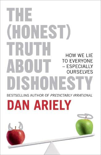 9780007477326: The (Honest) Truth about Dishonesty: How We Lie to Everyone - Especially Ourselves