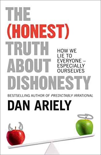 9780007477333: The (Honest) Truth About Dishonesty: How We Lie to Everyone - Especially Ourselves