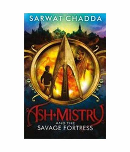 9780007477821: Ash Mistry and the Savage Fortress (The Ash Mistry Chronicles, Book 1)
