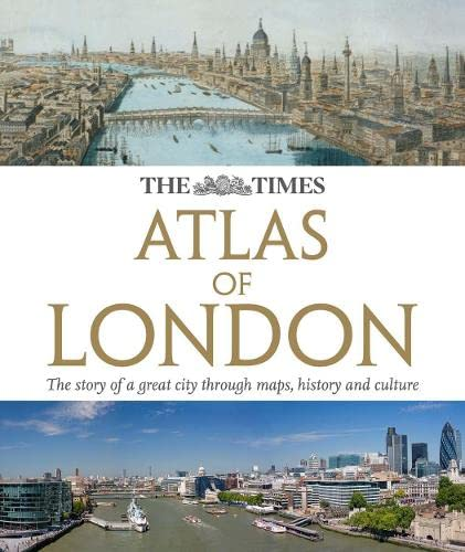 9780007478781: The Times Atlas London: The Story of a Great City Through Maps, History and Culture