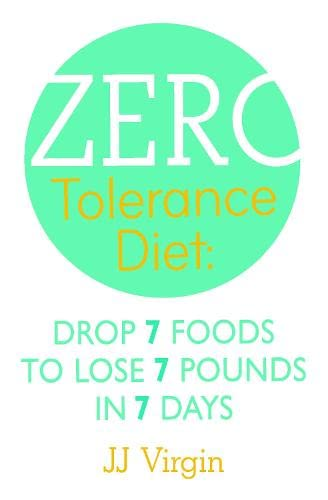 9780007479504: The Zero Tolerance Diet: Drop 7 Foods to Lose 7 Pounds in 7 Days