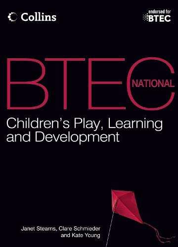9780007479818: BTEC National Children's Play, Learning and Development 2012: Student Book