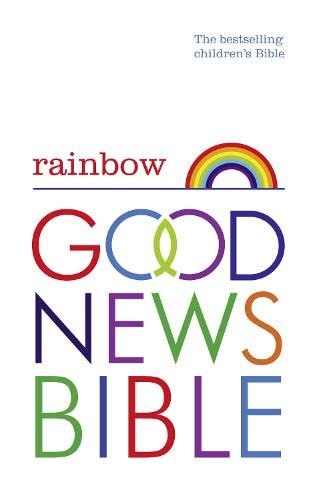 9780007480111: Rainbow Good News Bible (GNB): The Bestselling Children's Bible