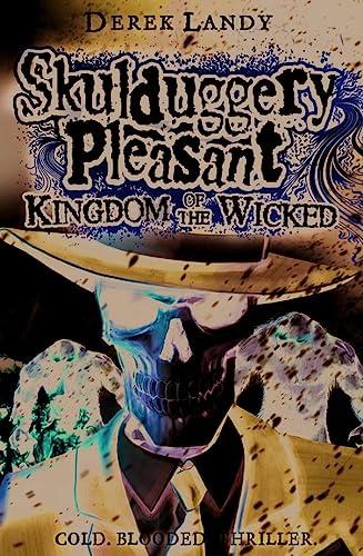 9780007480227: Kingdom of the Wicked (Skulduggery Pleasant)