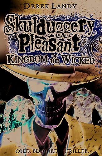 9780007480241: Kingdom of the Wicked (Skulduggery Pleasant, Book 7)