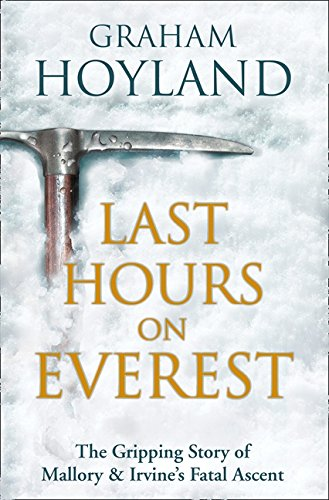 9780007481866: Last Hours on Everest: The gripping story of Mallory and Irvine's fatal ascent