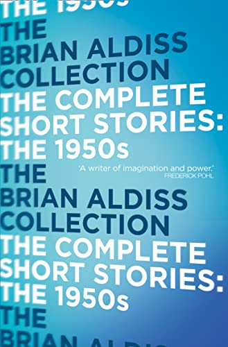 The Complete Short Stories: The 1950s: Aldiss, Brian