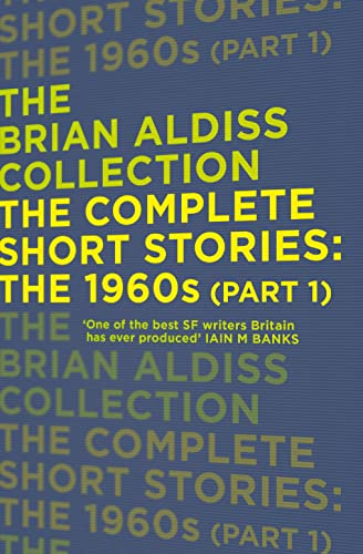 9780007482283: The Complete Short Stories: The 1960s (Part 1) (The Brian Aldiss Collection)