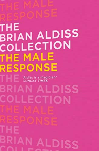 9780007482382: The Male Response (The Brian Aldiss Collection)