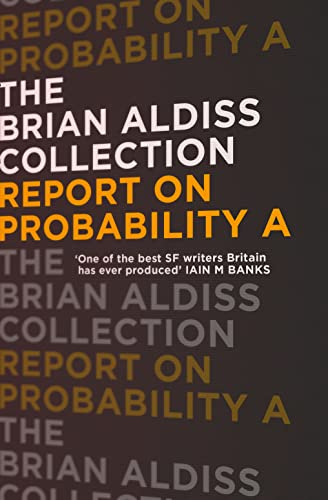9780007482405: Report on Probability A (The Brian Aldiss Collection)