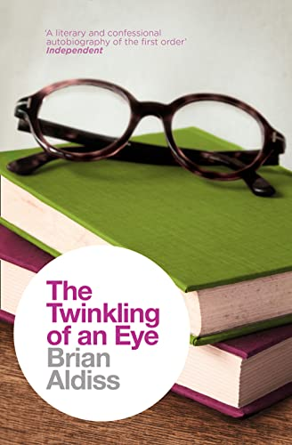 9780007482580: The Twinkling of an Eye (The Brian Aldiss Collection)