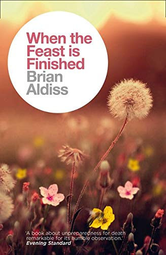 9780007482603: When the Feast is Finished (The Brian Aldiss Collection)