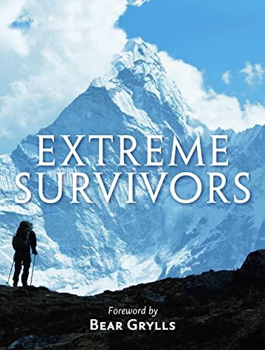 9780007482771: Extreme Survivors