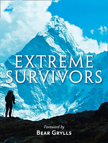 9780007482771: Extreme Survivors: 60 of the World's Most Extreme Survival Stories