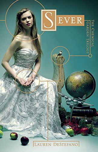 9780007483518: Sever (The Chemical Garden, Book 3)