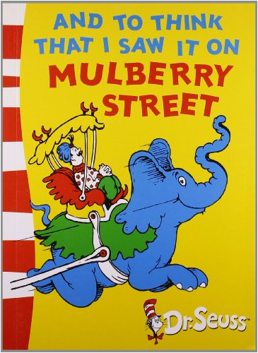 9780007484287: And To Think That I Saw It On Mulberry Street: Green Back Book (Dr Seuss - Green Back Book)