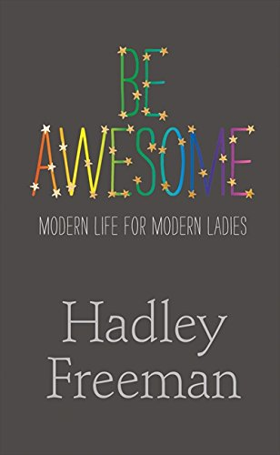 9780007485697: Be Awesome: Modern Life for Modern Ladies