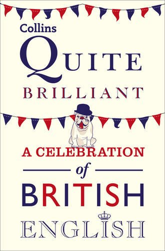 9780007485796: Collins Quite Brilliant: A celebration of British English (Gift)