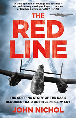 9780007486847: The Red Line: The Gripping Story of the RAF's Bloodiest Raid on Hitler's Germany
