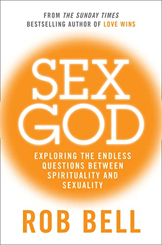 9780007487851: Sex God: Exploring the Endless Questions Between Spirituality and Sexuality