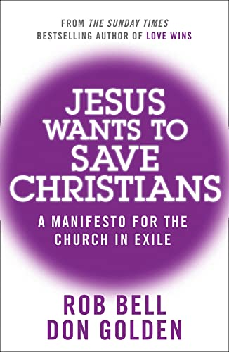 9780007487875: Jesus Wants to Save Christians: A Manifesto for the Church in Exile