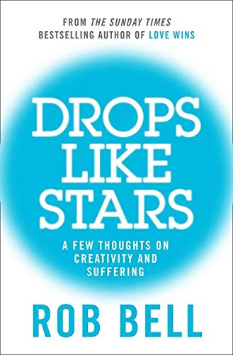9780007487899: Drops Like Stars: A Few Thoughts on Creativity and Suffering