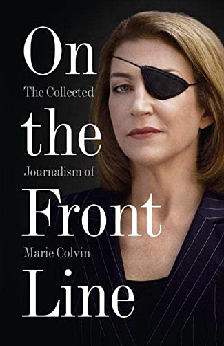 9780007487967: On the Front Line: The Collected Journalism of Marie Colvin