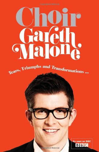 9780007488001: Choir: Gareth Malone
