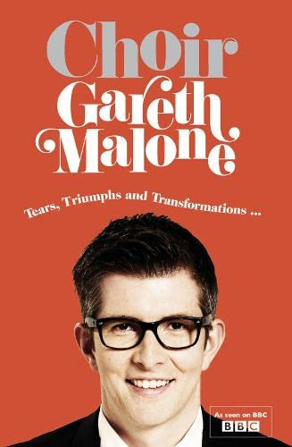9780007488018: Choir: Gareth Malone