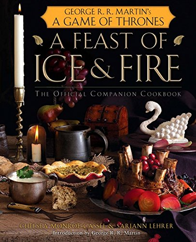 9780007488506: A Feast of Ice and Fire: The Official Game of Thrones Companion Cookbook