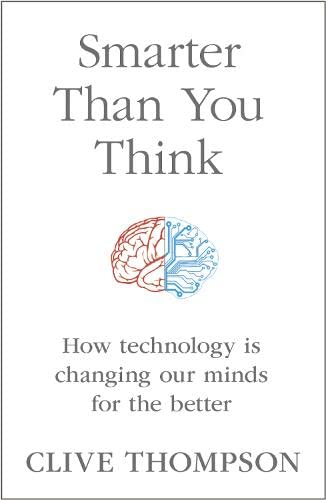 9780007488728: Smarter than You Think: How Technology Is Changing Our Minds for the Better