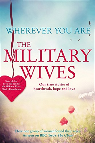 9780007488933: Wherever You Are: The Military Wives: Our true stories of heartbreak, hope and love