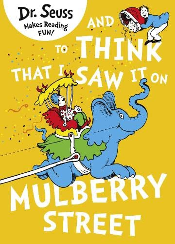 9780007489114: And to Think That I Saw it on Mulberry Street: Dr Seuss