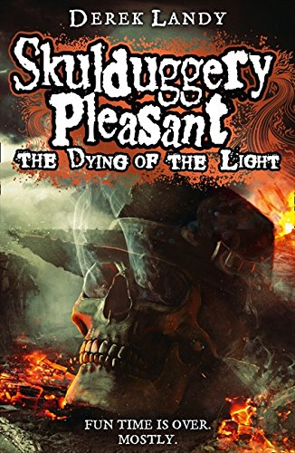 9780007489275: The Dying of the Light (Skulduggery Pleasant)