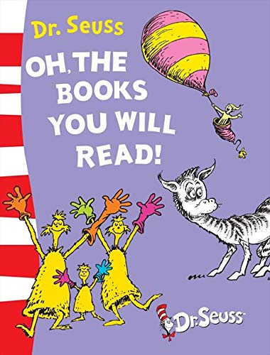 9780007489527: Oh, The Books You Will Read!